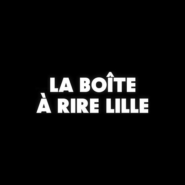 LA BOITE A RIRE - LILLE