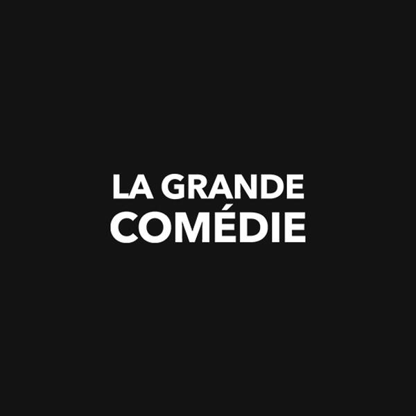 LA GRANDE COMEDIE