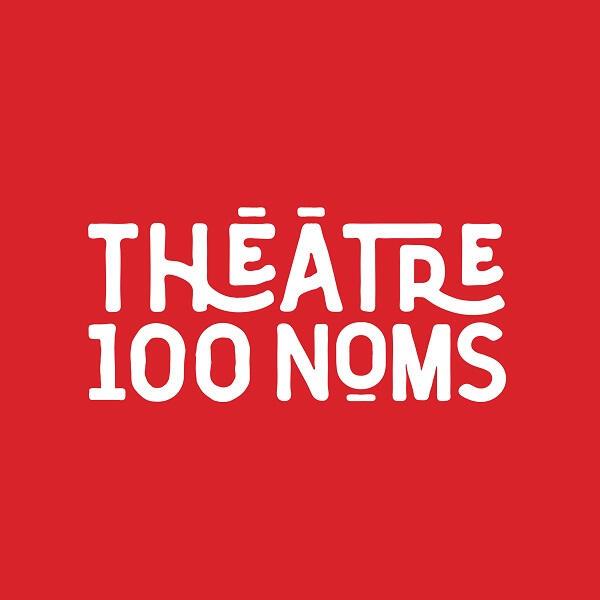 THEATRE 100 NOMS