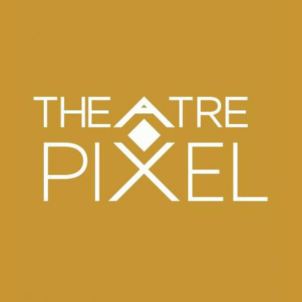 THEATRE PIXEL