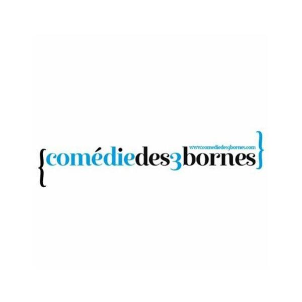 COMEDIE DES TROIS BORNES