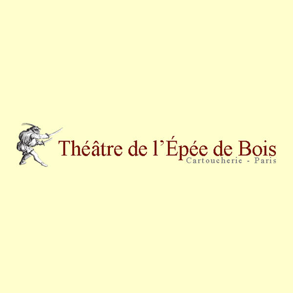 THEATRE DE L'EPEE DE BOIS - CARTOUCHERIE