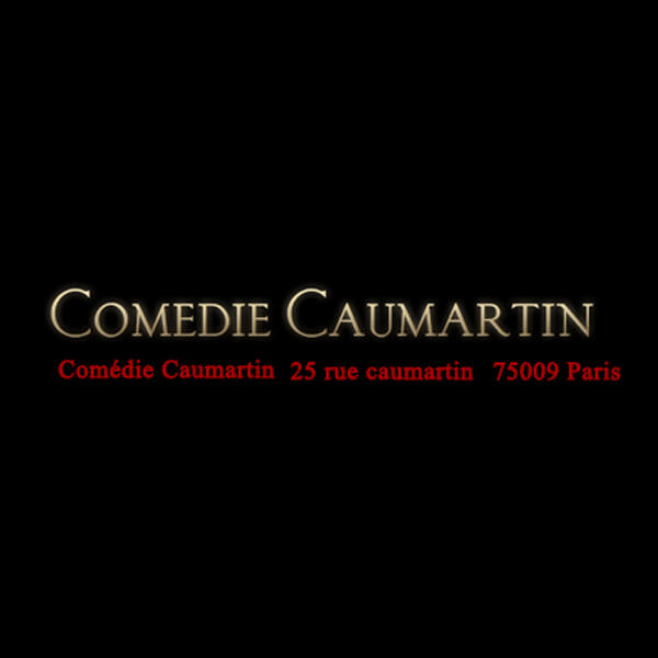 COMEDIE CAUMARTIN