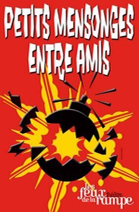 PETITS MENSONGES ENTRE AMIS (Feux de la Rampe)