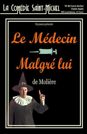 LE MEDECIN MALGRE LUI A la Comedie St Michel