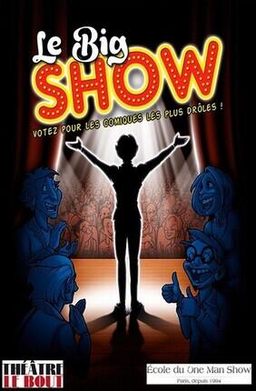 LE BIG SHOW Au Theatre le Bout