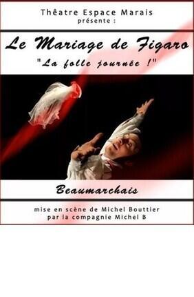 LE MARIAGE DE FIGARO Au Théâtre Espace Marais
