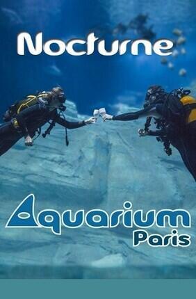 VISITE NOCTURNE DE L'AQUARIUM DE PARIS-CINEAQUA