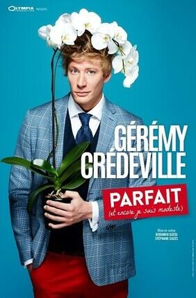 GEREMY CREDEVILLE DANS PARFAIT (ET ENCORE JE SUIS MODESTE) (Le Palace)