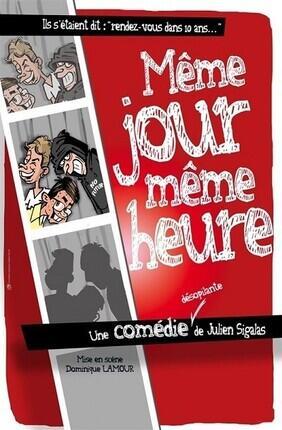 MEME JOUR MEME HEURE (COMEDIE DE GRENOBLE)