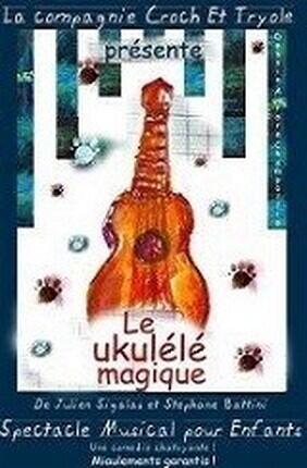 LE UKULELE MAGIQUE (COMEDIE DE GRENOBLE)