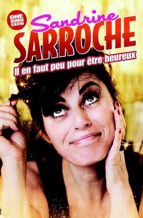 SANDRINE SARROCHE DANS IL EN FAUT PEU POUR ETRE HEUREUX !
