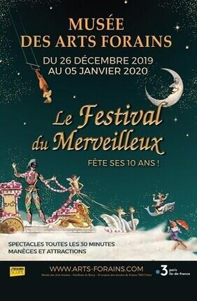 LE FESTIVAL DU MERVEILLEUX - MUSEE DES ARTS FORAINS