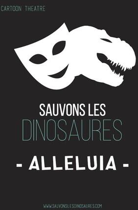 SAUVONS LES DINOSAURES - ALLELUIA