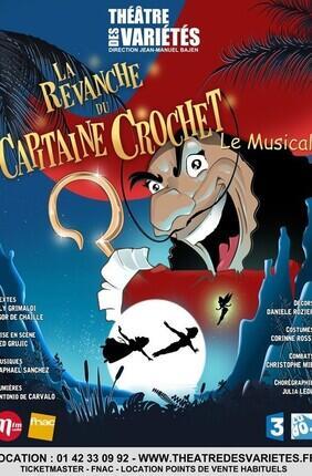 LA REVANCHE DU CAPITAINE CROCHET (Theatre des Varietes)
