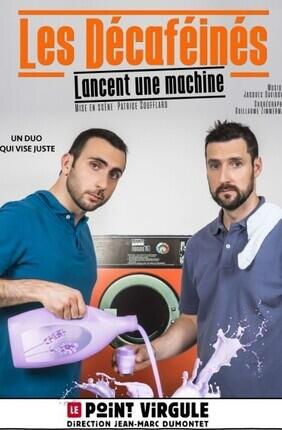 LES DECAFEINES LANCENT UNE MACHINE (Le Point Virgule)