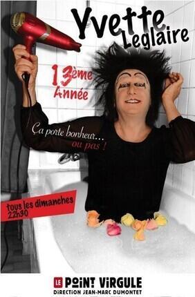 YVETTE LEGLAIRE DANS 13EME ANNEE CA PORTE BONHEUR... OU PAS !