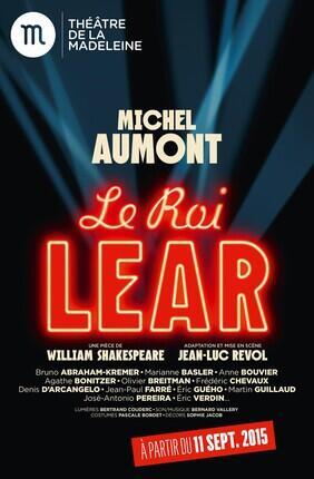 LE ROI LEAR, AVEC MICHEL AUMONT