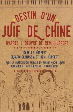 DESTIN D'UN JUIF DE CHINE AVEC ISABELLE HUPPERT
