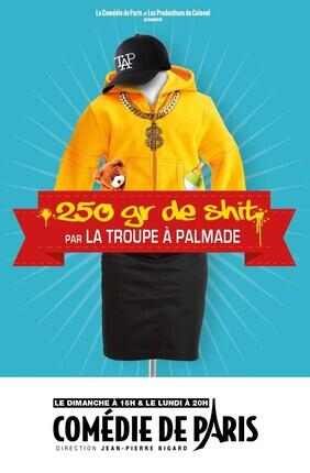 LA TROUPE A PALMADE – 250 GRAMMES DE SHIT (Comédie de Paris)
