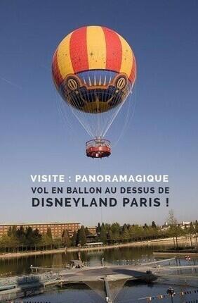 VISITE : PANORAMAGIQUE - VOL EN BALLON AU-DESSUS DE DISNEYLAND PARIS !
