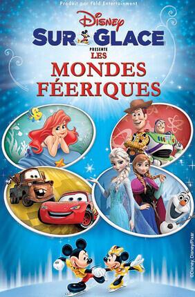 DISNEY SUR GLACE - LES MONDES FEERIQUES (Zénith de Paris)