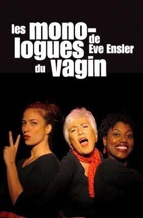 LES MONOLOGUES DU VAGIN (Les Vedettes Théâtre)
