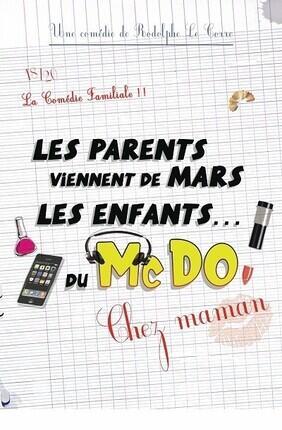 LES PARENTS VIENNENT DE MARS, LES ENFANTS DU MC DO - CHEZ MAMAN