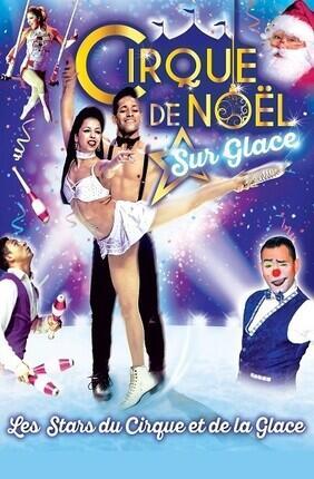 LE GRAND CIRQUE DE NOEL SUR GLACE PRESENTE LES STARS DU CIRQUE ET DE LA GLACE A NANTES