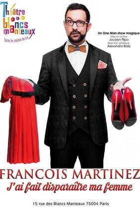 FRANCOIS MARTINEZ DANS J'AI FAIT DISPARAITRE MA FEMME