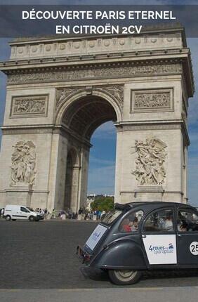 DECOUVERTE PARIS ETERNEL EN CITROEN 2CV
