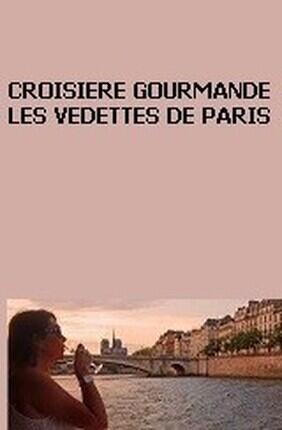 CROISIERE GOURMANDE AVEC LES VEDETTES DE PARIS