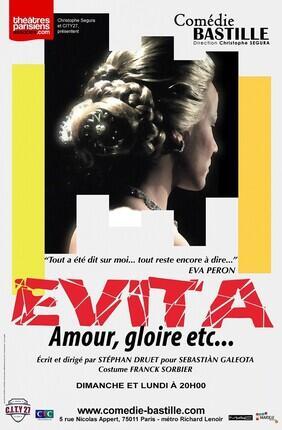 EVITA, AMOUR, GLOIRE ETC.