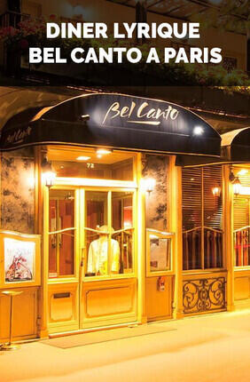 DINER LYRIQUE BEL CANTO A PARIS