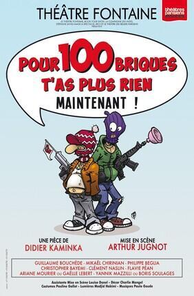 POUR 100 BRIQUES T'AS PLUS RIEN MAINTENANT !