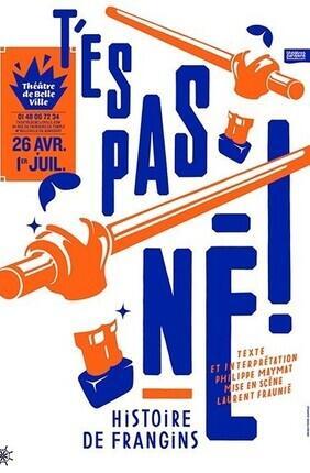 T'ES PAS NE ! HISTOIRE DE FRANGINS