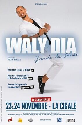 WALY DIA DANS WALY DIA GARDE LA PECHE (La Cigale)
