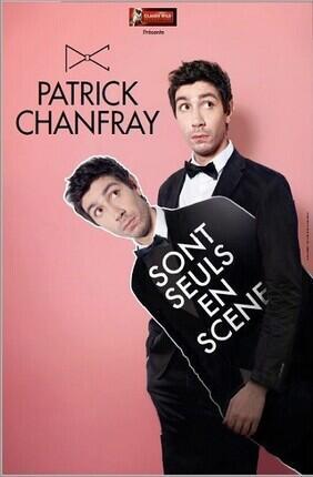 PATRICK CHANFRAY DANS PATRICK CHANFRAY SONT SEULS EN SCENE