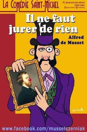 IL NE FAUT JURER DE RIEN (La Comedie Saint Michel)