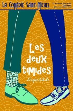 LES DEUX TIMIDES (La Comedie Saint Michel)
