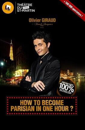 OLIVIER GIRAUD - HOW TO BECOME PARISIAN IN ONE HOUR ? (Théâtre du Petit St martin)