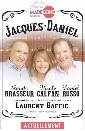 JACQUES DANIEL, DE LAURENT BAFFIE, AVEC CLAUDE BRASSEUR, DANIEL RUSSO ET NICOLE CALFAN
