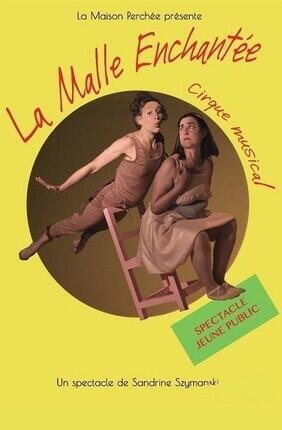 LA MALLE ENCHANTEE (Comedie de Grenoble)