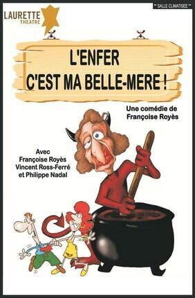 L'ENFER C'EST MA BELLE-MERE (Laurette Theatre)