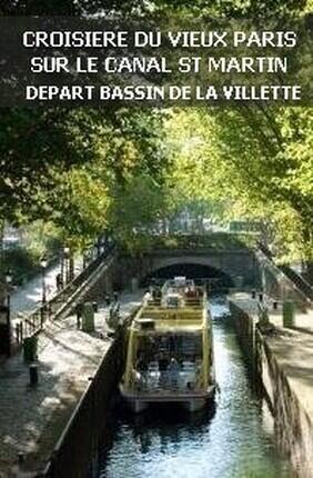 CROISIERE DU VIEUX PARIS SUR LE CANAL SAINT MARTIN AVEC CANAUXRAMA - DEPART BASSIN DE LA VILLETTE -