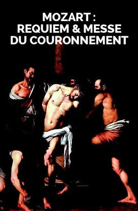 MOZART : REQUIEM & MESSE DU COURONNEMENT (Versailles)
