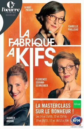 LA FABRIQUE A KIFS, MASTER CLASS SUR LE BONHEUR