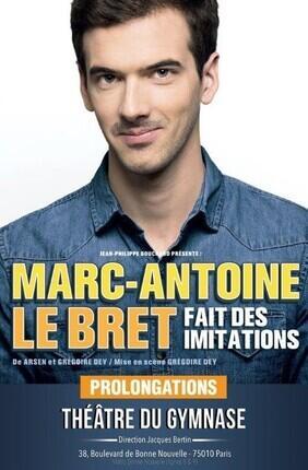 MARC-ANTOINE LE BRET FAIT DES IMITATIONS (Theatre du Gymnase)