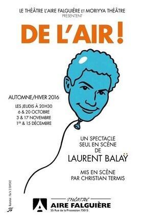 DE L'AIR, LAURENT BALAY SEUL EN SCENE