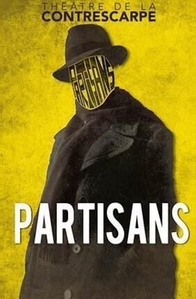 PARTISANS (Theatre de la Contrescarpe)